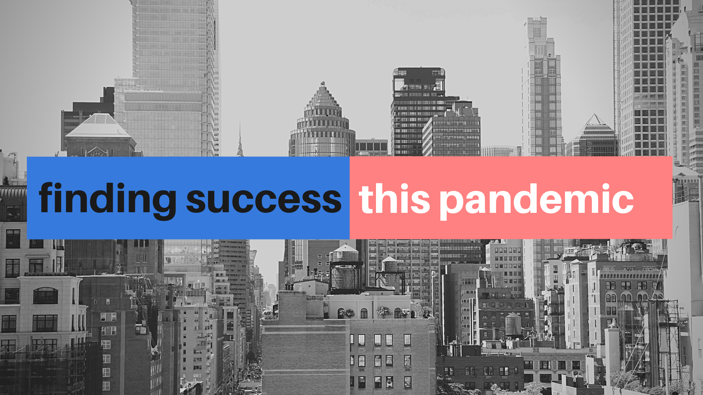 buildings in front of finding success this pandemic text