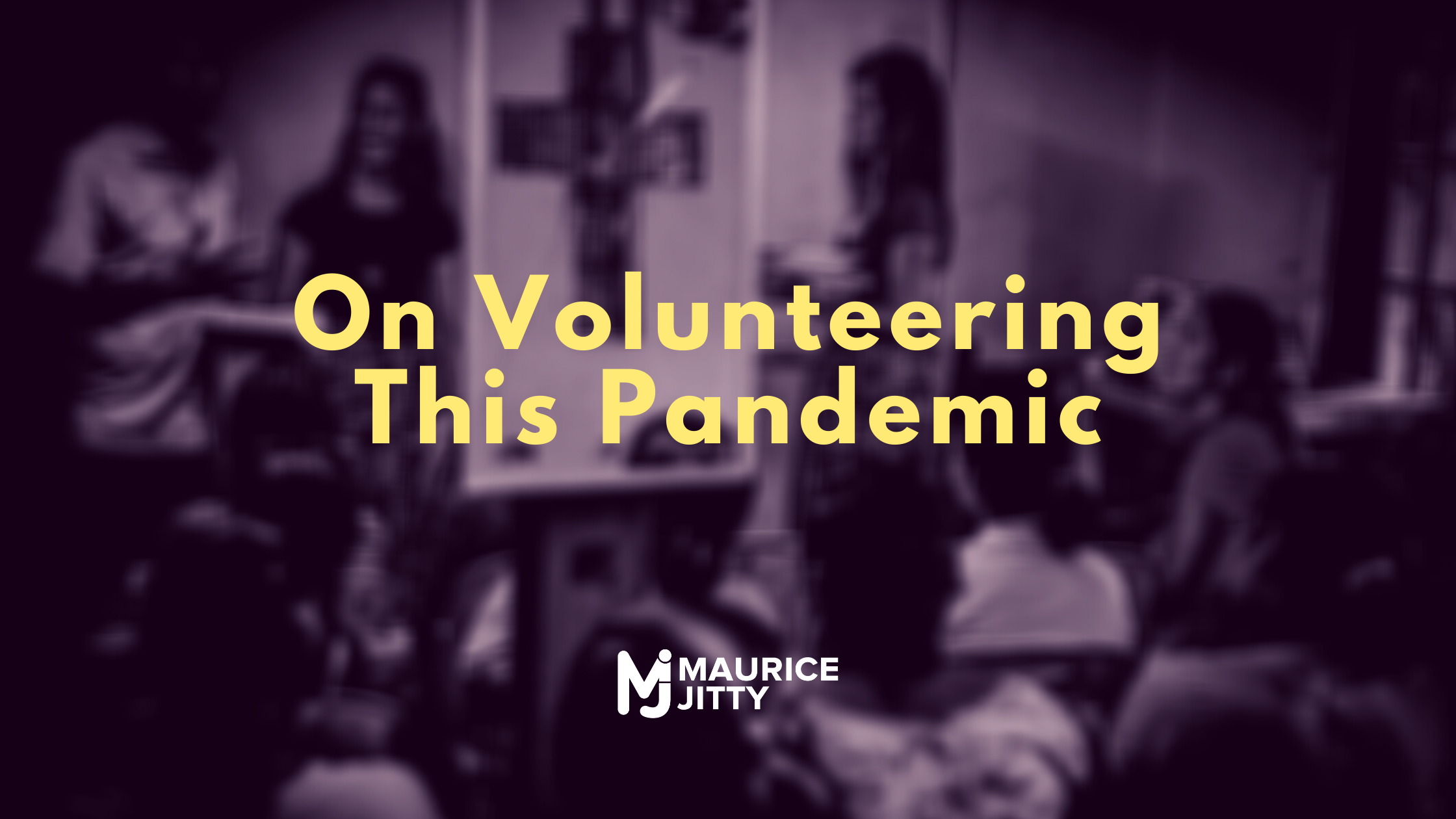 On Volunteering This Pandemic