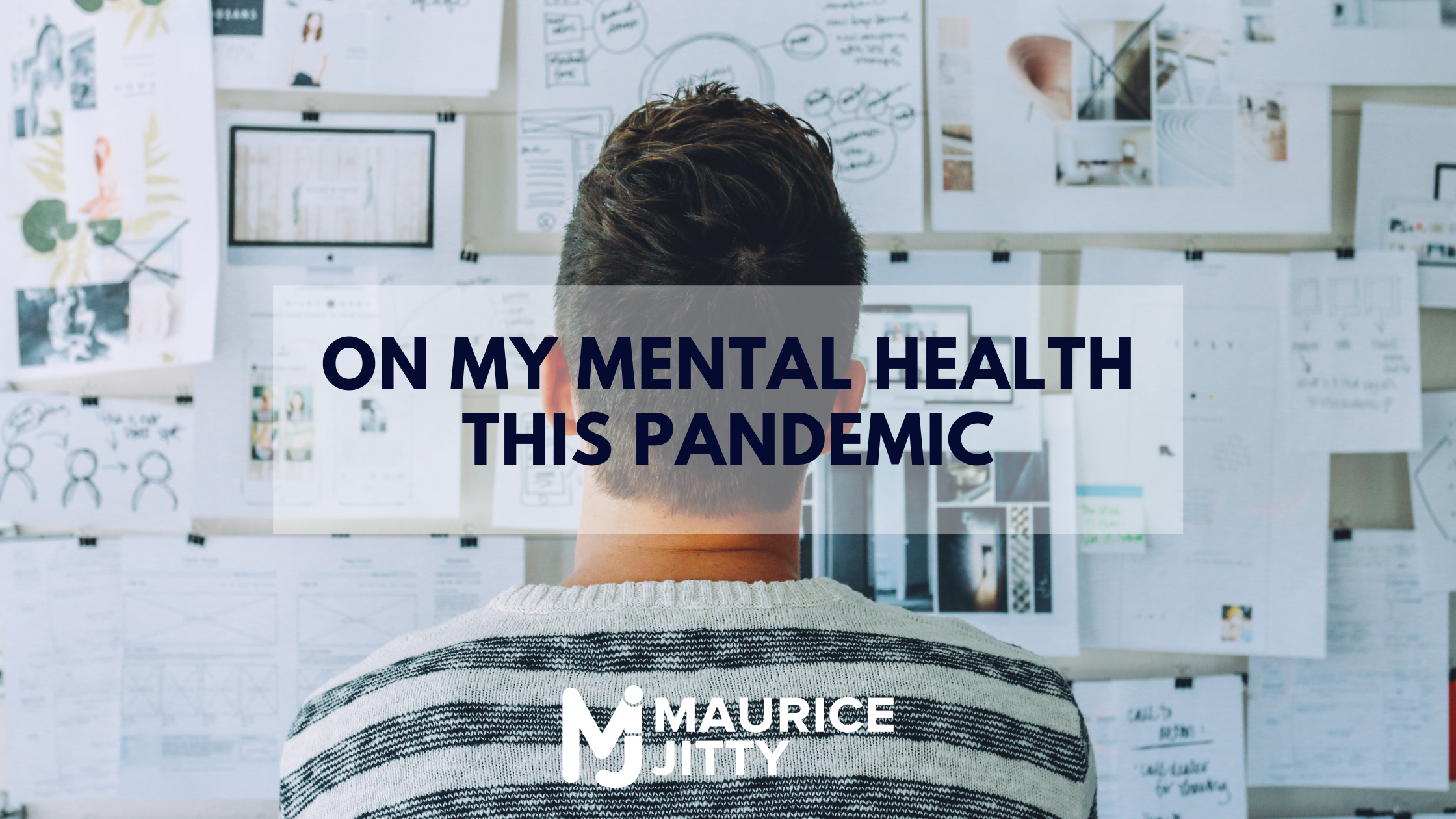 On my mental health this pandemic