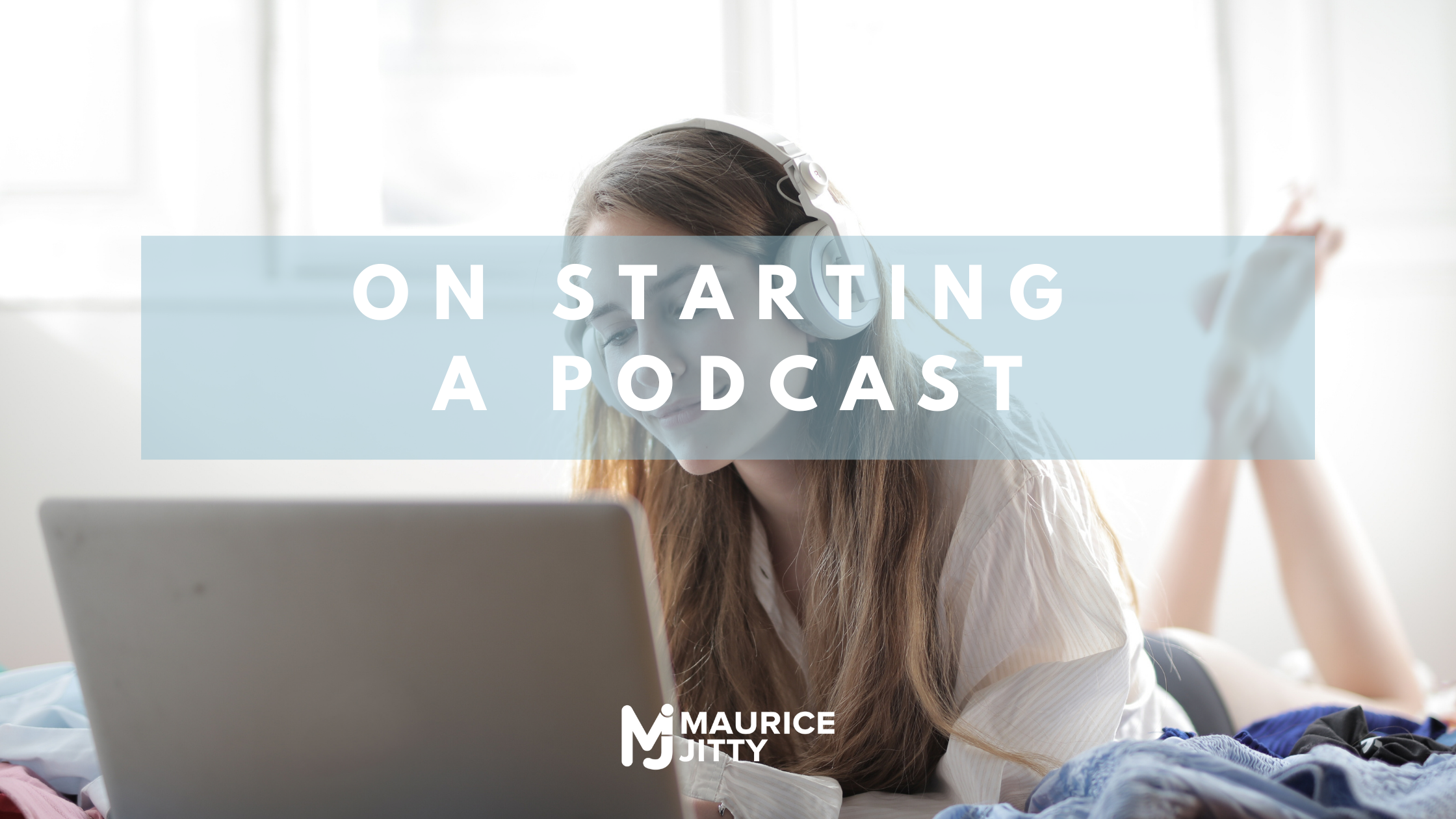 on starting a podcast